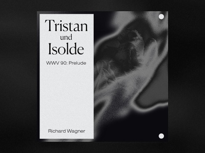 Tristan und Isolde, WWV 90: Prelude by Richard Wagner grain white graphic black illustration design music typography