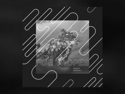 Fog Tropes by Ingram Marshall