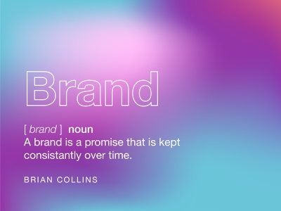 Brand definition from Brian Collins dictionary gradient branding and marketing agency branding and logo brand and identity logo design brand and identity branding concept branding and identity branding agency branding design brand design brand identity branding brand