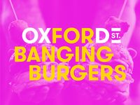 Oxford Street - For Banging Burgers