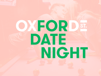 Oxford Street - For Date Night