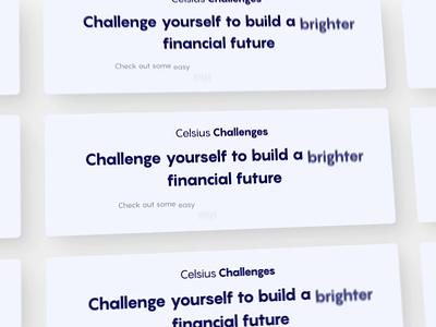 Challenges in The Celsius Web App money product design platform design design web app motion bitcoin cryptocurrency crypto fintech financial finance app finance checklist list modal app web ui ux