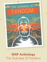 The Sickness of Fandom