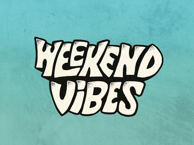 Weekend Vibes Lettering