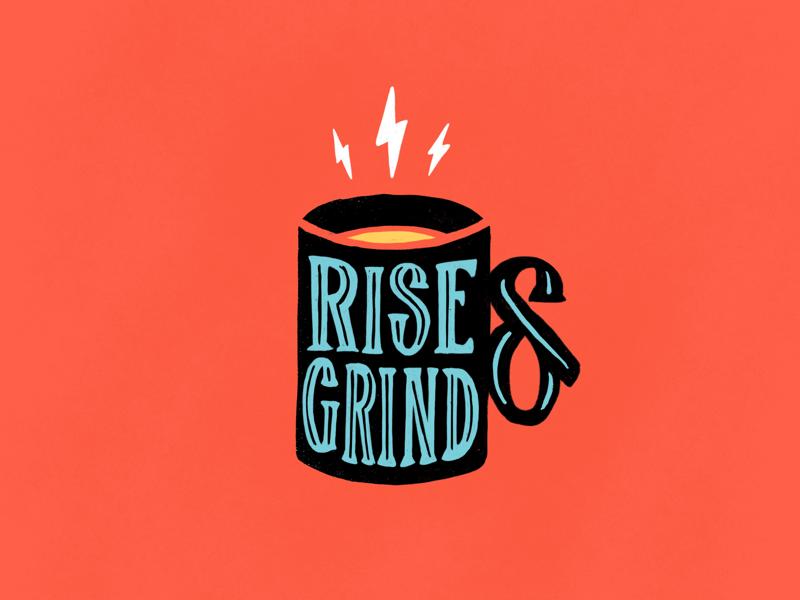 Rise & Grind caffeine bolt ampersand cup shine ipad lettering hand lettering lettering coffee grind rise
