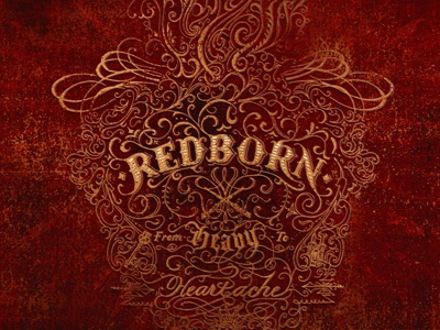 Redborn cover art rock album art music typography hand lettering illustration distressed texture graphic design logotype wordmark tuscan blackletter script heart