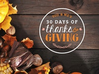 You & Me's 30 Days of Thanks & Giving