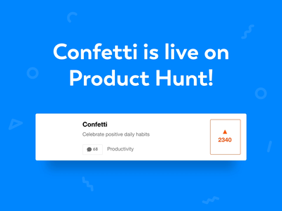 Confetti is live on Product Hunt! product design product development saas web app shipped product uiux ui side project product launch launch product hunt