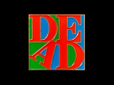 'DEAD' ENAMEL PIN store art love robert indiana badges pins shop merchandise enamel pin dead type graphic design typography