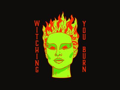 Witching You Burn