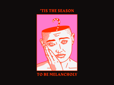 'Tis the season to be melancholy
