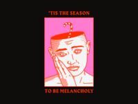 'Tis the season to be melancholy