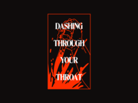 Dashing through your throat