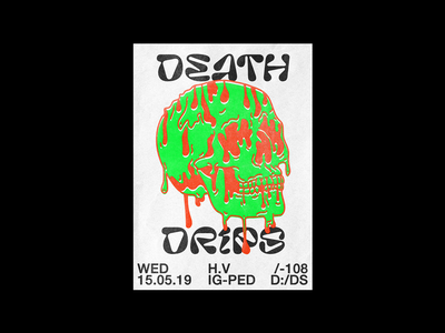 Death Drips drip death green skull poster brutalism red type minimal illustration typography graphic design