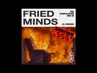 113. Fried Minds