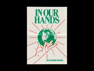 In Our Hands climate change global warming pollution earth green poster brutalism red line minimal type illustration typography graphic design