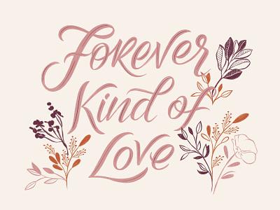 Forever Kind of Love Illustration forever eucalyptus poppy wedding card love greeting card greenery design handlettering illustration lettering typography