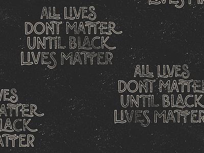 Black Lives Matter texture justice racialjustice blacklivesmatter blm design handlettering illustration lettering typography