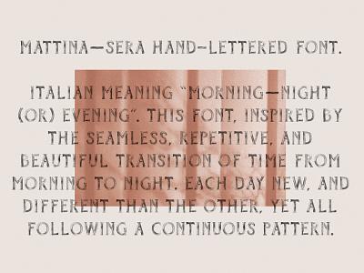 Mattina—Sera Hand Lettered Font typedesign caps vintage italian painted texture font designer font design design handlettering illustration lettering typography