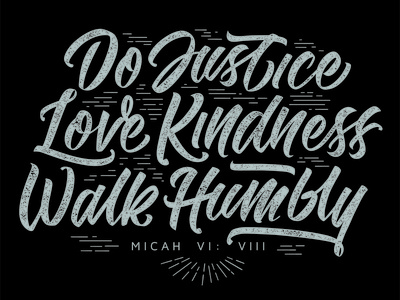 Micah VI:VIII Typography brush lettering verse scripture lettering design distress handlettering typography