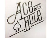 Ace In The Hole logotype sketch