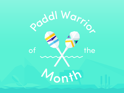 Paddl Warrior of the Month