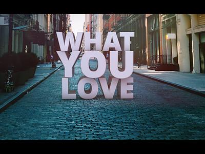 What You Love c4d cinema 4d render 3d typography dynamics motion