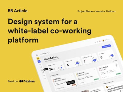 Design System for a white-label co-working platform co-working platform product design co-working application design system medium article design article article