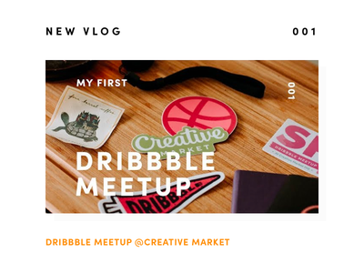New Vlog Uploaded — Dribbble Meetup creative market creative meetup dribbble freelance designer design vlog new video vlog youtube