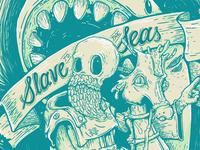 Slave To The Seas