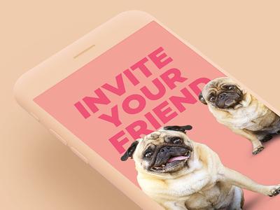 Invite Your Friend typography cute dogs makemoneymatter animals pugs referral friend invite