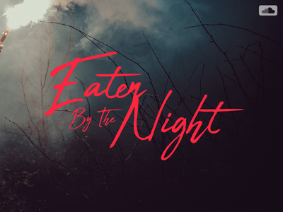 Eaten By The Night