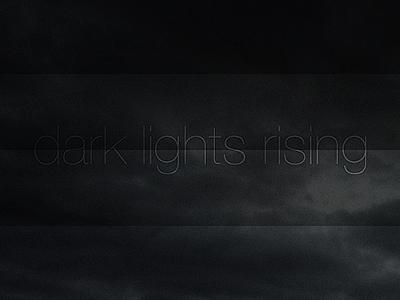 Dark lights rising
