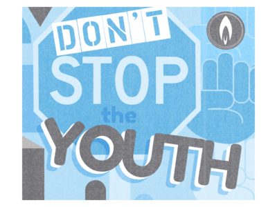 """""""Don't Stop the Youth"""" Graphic"""