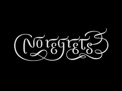 """No regrets"" tattoo tattoo lettering calligraphy"