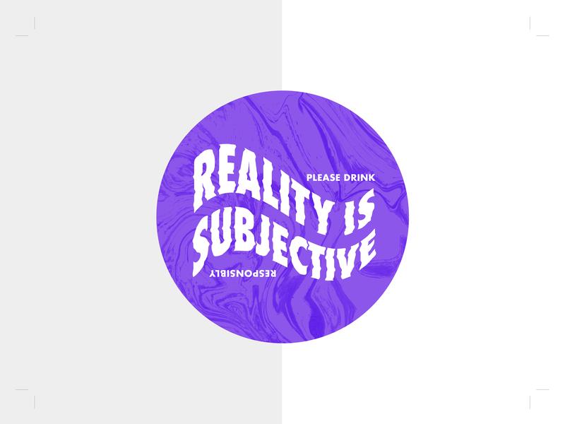 Reality is Subjective - Coaster