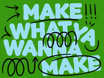 Overtime: Make What Ya Wanna Make! friendly rounded corners sketch rounded bubble type
