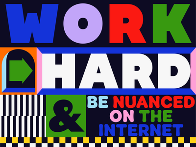 Overtime: Work Hard & Be Nuanced on the Internet clean colorful bold typography type