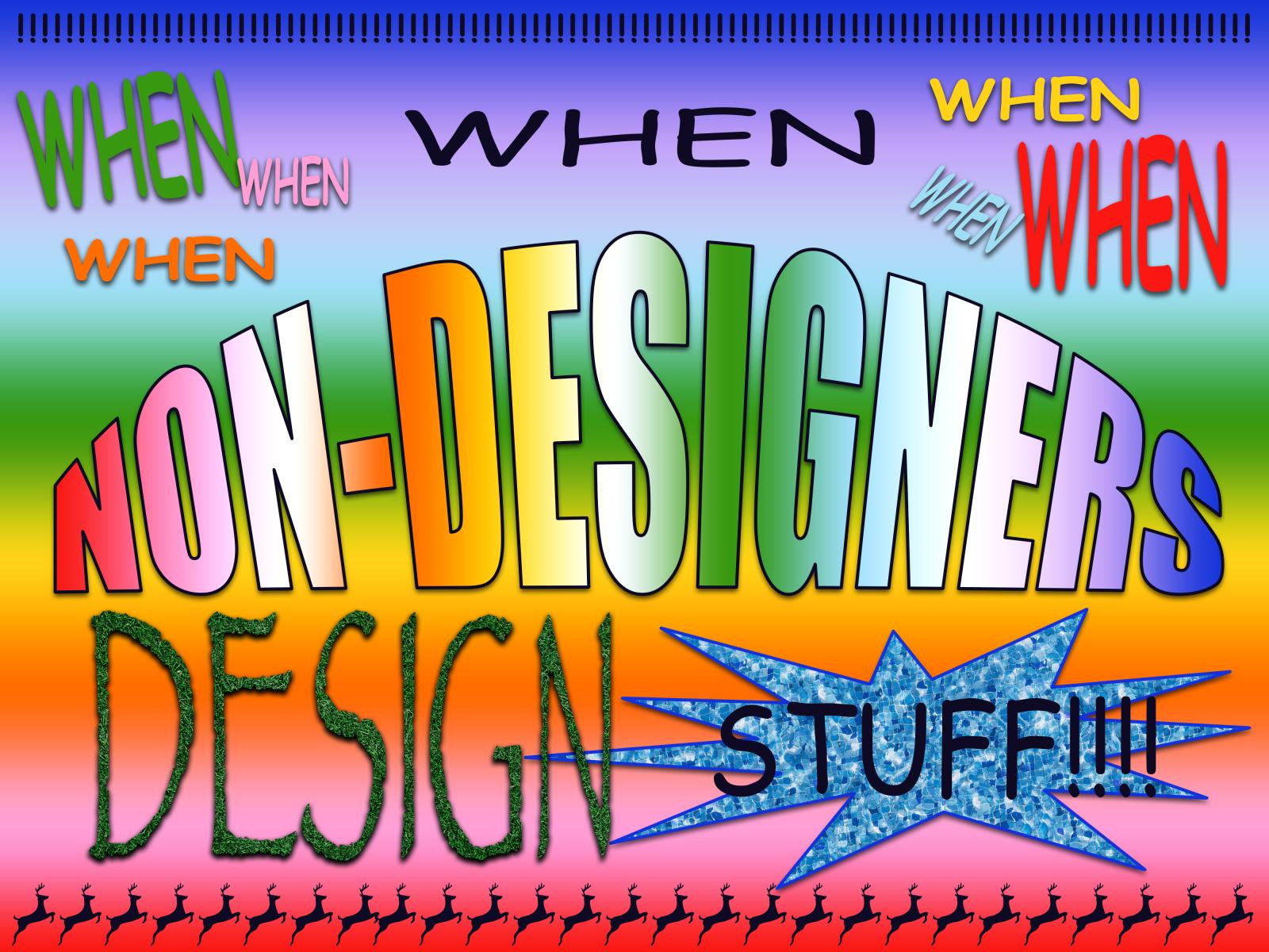 Overtime: When Non-Designers Design Stuff