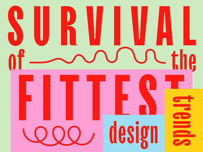 Overtime: Survival of the Fittest Design Trends type bright colorful bold typographic layout layer collage paper typography