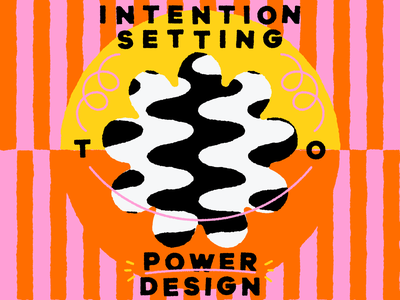 Overtime: Intention Setting To Power Design type illustration psychadellic trippy flower contrast stripes