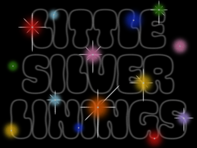 Overtime: Little Silver Linings of 2020 typographic silver linings magic blinking light typography type space