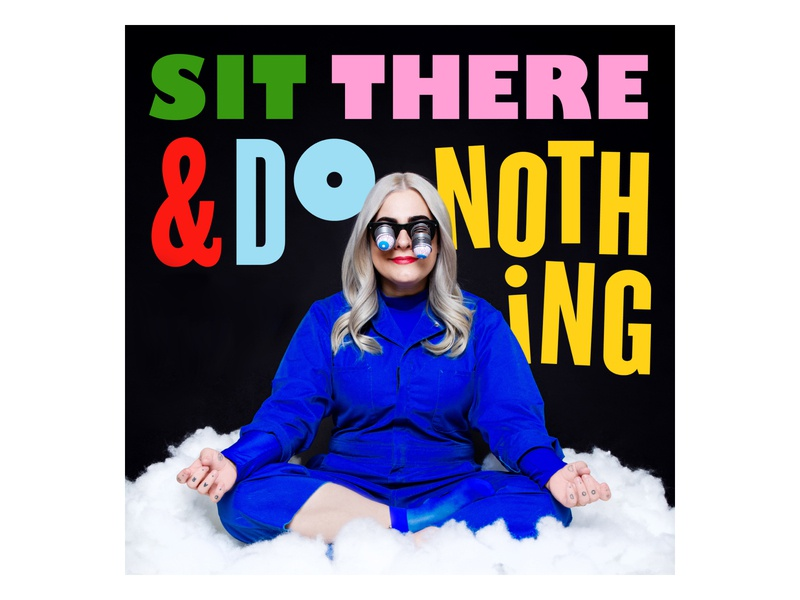 Sit There & Do Nothing Cover Art podcast logo fun expressive colorful meditation typography cover art podcast art podcast