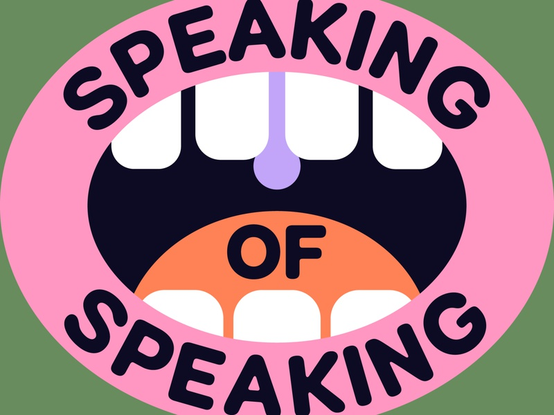 Overtime: Speaking of Speaking... teeth rounded type graphic mouth podcast art