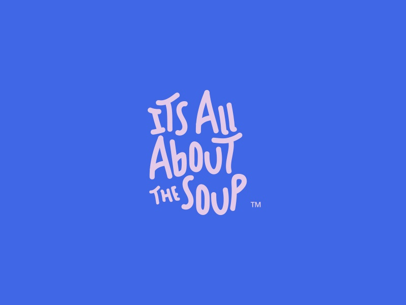 It´s All About the Soup lettering type vectors branding graphic design design