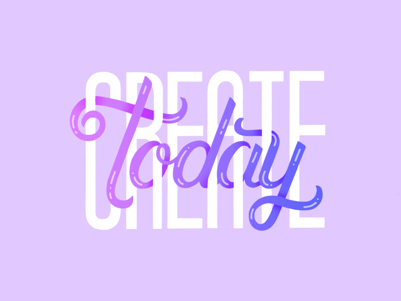 Create Today custom type design doodle purple gradient calligraphy typography type hand lettering handlettering procreate