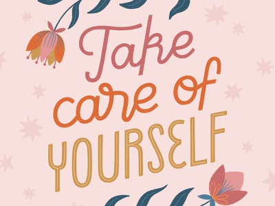 Take Care of Yourself handlettering selfcare mantra quote design quote procreate flowers lettering hand-drawn typography
