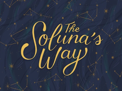 The Soluna's Way Lettering whimsical illustration book title magical constellations mystical celestial book cover lettering typography