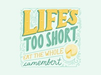 Life's Too Short Lettering