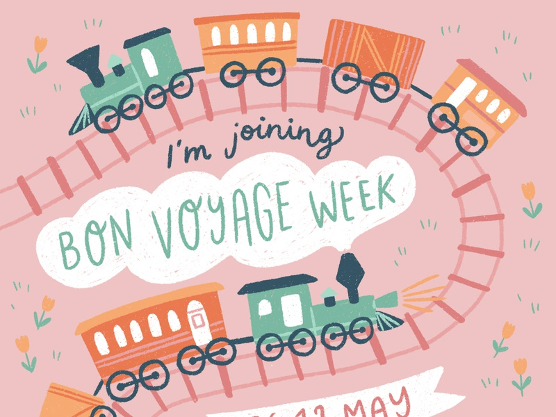 Bon Voyage Week texture hand-drawn flowers colourful fun cute journey travel voyage train lettering illustration